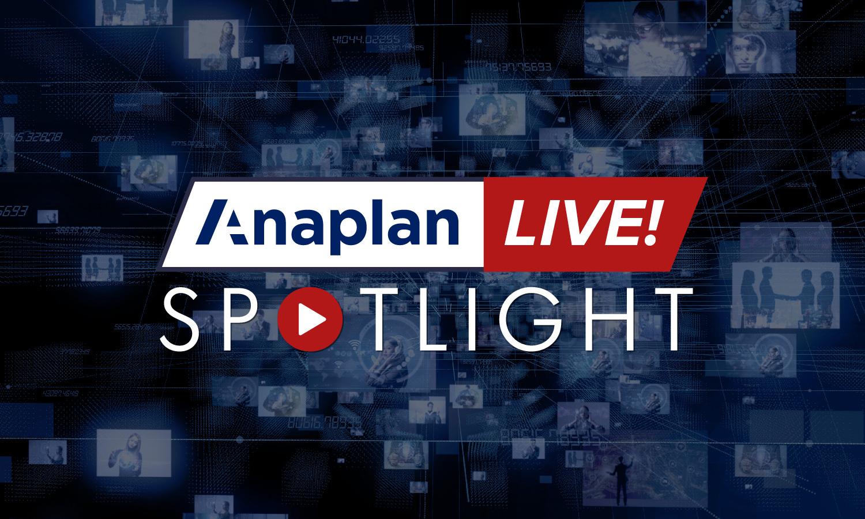 Anaplan Live! Spotlight